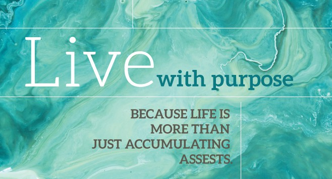 Life is More Than Just Accumulating Assets | Brown Financial Advisory